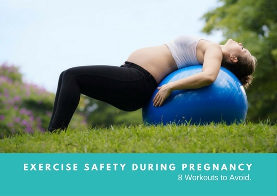 Exercise Safety During Pregnancy: 8 Workouts to Avoid