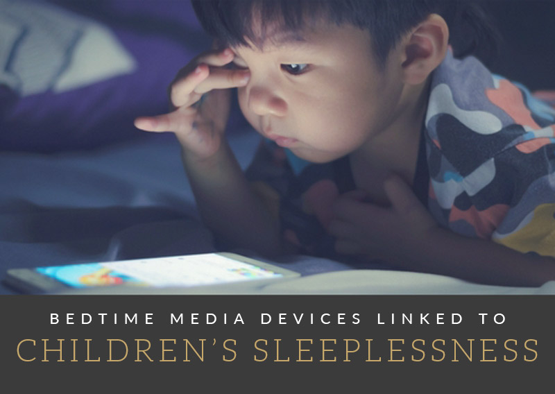 Bedtime media devices are keeping your kid awake