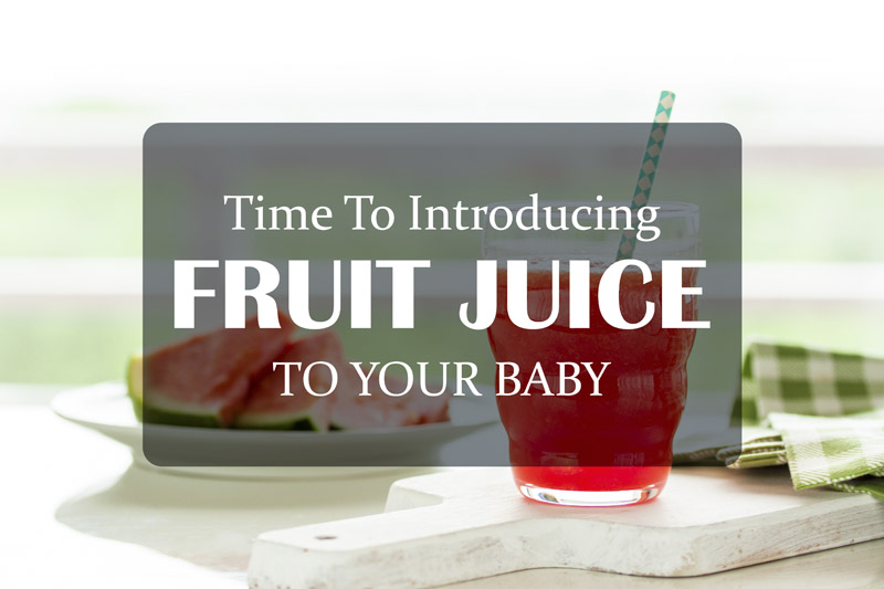 Time To Introducing Juice To Your Baby