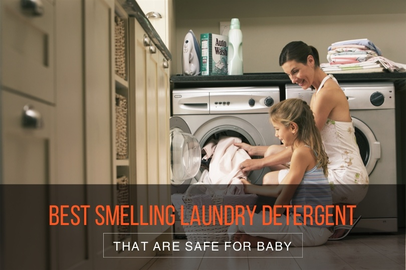best smelling laundry detergents that are safe for baby