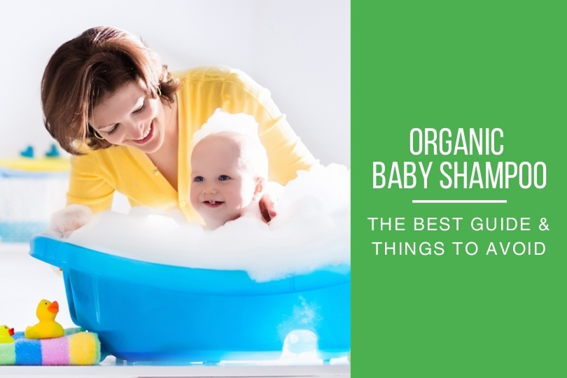 Best Organic Baby Shampoo/Washes And Things To Avoid